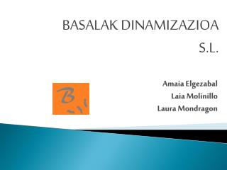 Amaia  Elgezabal Laia  Molinillo Laura  Mondragon