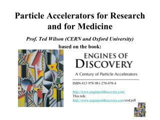 Particle Accelerators for Research and for Medicine