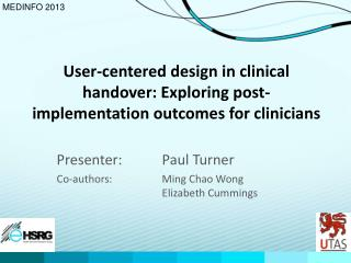 User-centered design in clinical handover: Exploring post-implementation outcomes for clinicians