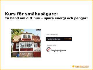 Kurs för småhusägare: Ta hand om ditt hus – spara energi och pengar!