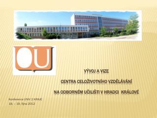 Vývoj a vize  centra celoživotního vzdělávání  na Odborném učilišti v hradci  králové