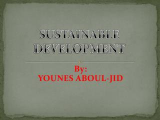 By: YOUNES ABOUL-JID