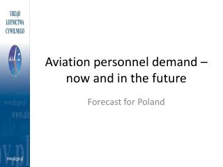 Aviation personnel demand  –  now  and  in the future