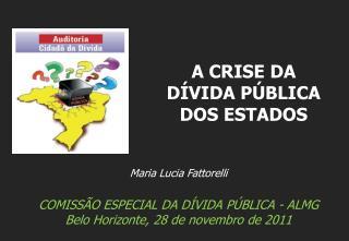 Maria Lucia Fattorelli COMISSÃO ESPECIAL DA DÍVIDA PÚBLICA - ALMG
