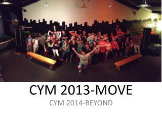CYM 2013-MOVE