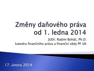 Změny daňového práva od 1. ledna 2014