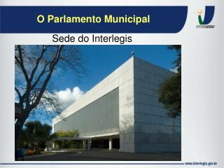 O Parlamento Municipal