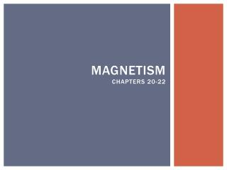 Magnetism Chapters 20-22