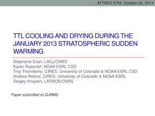 TTL cooling and drying during the January 2013 Stratospheric Sudden Warming