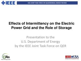Effects  o f Intermittency on the Electric Power Grid and the Role of Storage