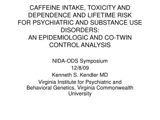 CAFFEINE INTAKE, TOXICITY AND DEPENDENCE AND LIFETIME RISK  FOR PSYCHIATRIC AND SUBSTANCE USE DISORDERS: AN EPIDEMIOLOGI