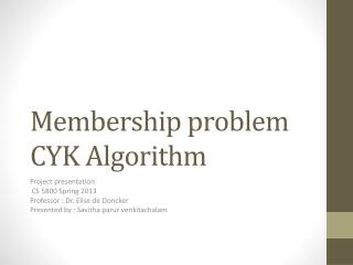 Membership problem  CYK Algorithm