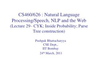 Pushpak Bhattacharyya CSE Dept.,  IIT  Bombay   24 th  March, 2011