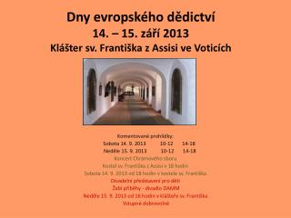 Dny evropského dědictví 14. – 15. září 2013 Klášter sv. Františka z Assisi ve Voticích