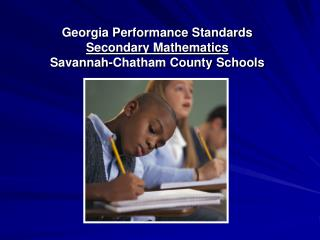 Georgia Performance Standards Secondary Mathematics Savannah-Chatham County Schools