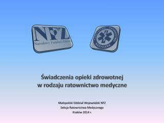 Małopolski Oddział Wojewódzki NFZ Sekcja Ratownictwa Medycznego Kraków 2014 r.