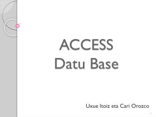 ACCESS Datu  Base