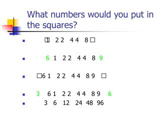 What numbers would you put in the squares?