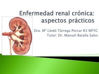 Enfermedad renal crónica: aspectos prácticos
