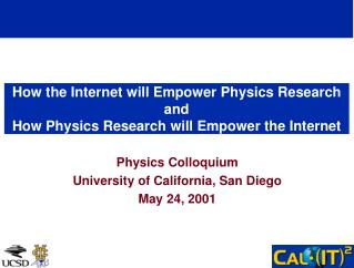 How the Internet will Empower Physics Research and  How Physics Research will Empower the Internet