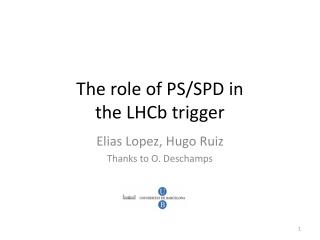 The role of PS/SPD in  the LHCb trigger