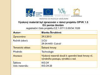 Výukový materiál byl zpracován v rámci projektu OPVK 1.5 EU peníze školám