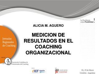 MEDICION DE RESULTADOS EN EL COACHING ORGANIZACIONAL