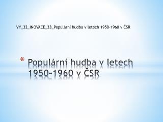 Populární hudba v letech 1950-1960 v ČSR