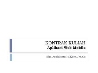KONTRAK KULIAH Aplikasi  Web Mobile