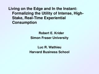 Living on the Edge and In the Instant: Formalizing the Utility of Intense