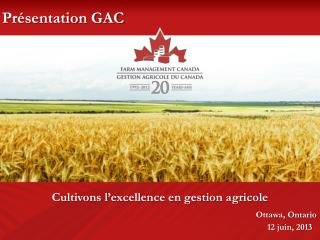 Cultivons l'excellence en gestion agricole Ottawa, Ontario 12 juin, 2013
