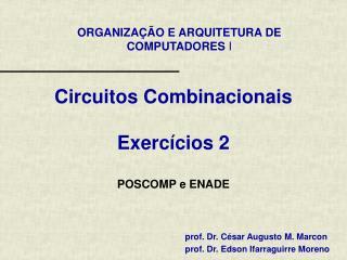 Circuitos Combinacionais Exercícios 2 POSCOMP e ENADE
