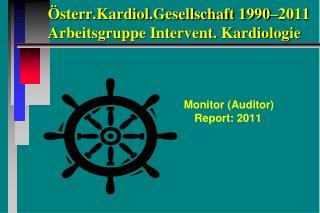 Österr.Kardiol.Gesellschaft 1990–2011 Arbeitsgruppe Intervent. Kardiologie
