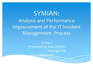 SYMIAN: Analysis and Performance Improvement of the IT Incident Management  Process