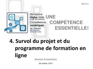 4 . Survol du projet et du     programme de formation en      ligne