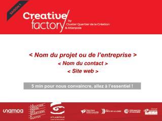 < Nom du projet ou de l'entreprise > < Nom du contact > < Site web >