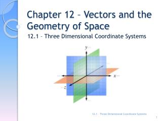 Chapter 12 � Vectors and the Geometry of Space