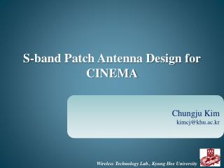 S-band Patch Antenna Design for CINEMA