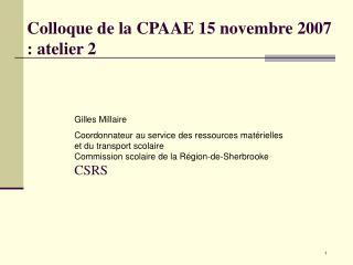Colloque de la CPAAE 15 novembre 2007 : atelier 2