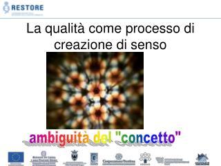 La qualità come processo di creazione di senso