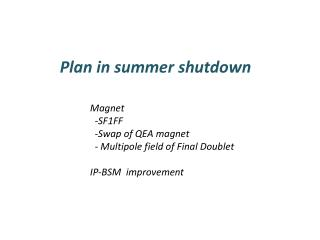 Plan in summer shutdown