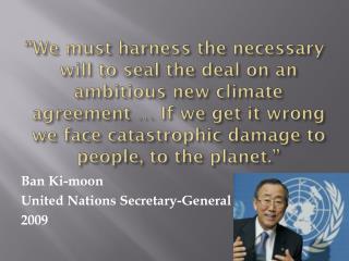 Ban Ki-moon United Nations Secretary-General 2009