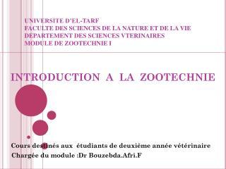 INTRODUCTION  A  LA  ZOOTECHNIE Cours destinés aux  étudiants de deuxième année vétérinaire