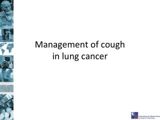 Management of cough  in lung cancer