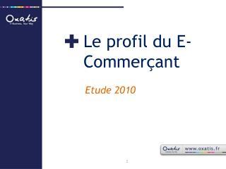 Le profil du E-Commerçant