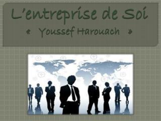 L'entreprise de Soi «  Youssef  Harouach   »