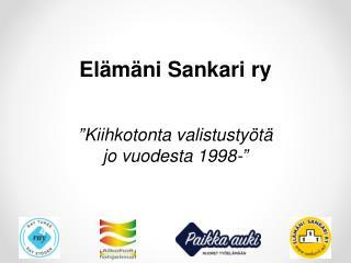 """Elämäni Sankari ry """"Kiihkotonta valistustyötä  jo vuodesta 1998-"""""""