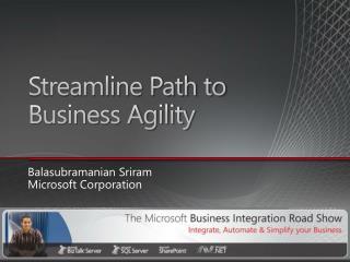 Streamline Path to  Business Agility