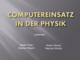 Computereinsatz  in der Physik
