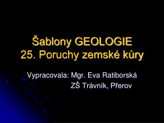 Šablony GEOLOGIE 25. Poruchy zemské kůry